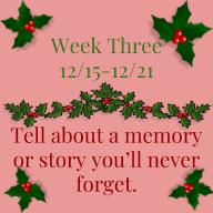 Tell about a memory or story you'll never forget.